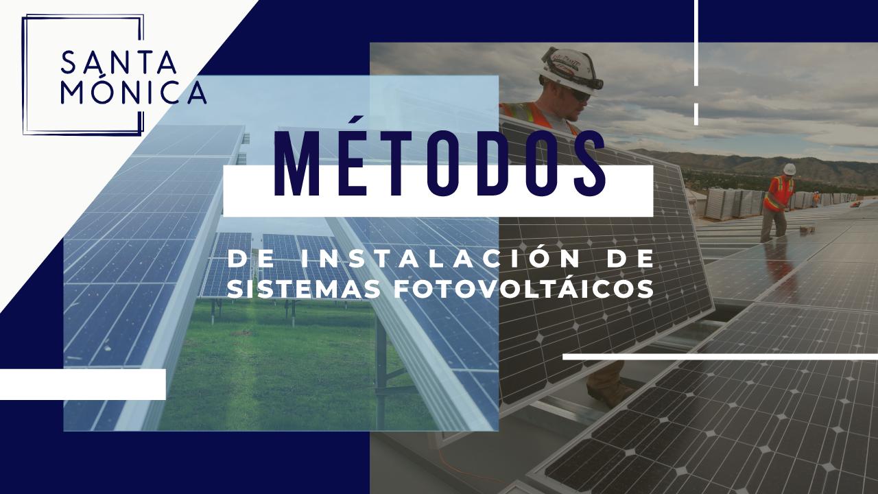 Metodos De Instalación De Sistemas Fotovoltaicos