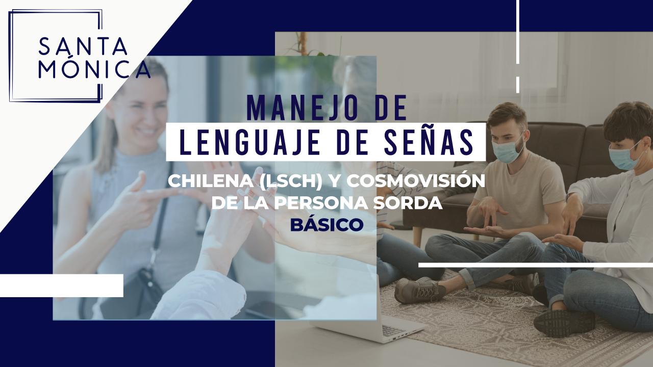 Técnicas de comunicación en lengua de señas Chilena (LSCh), básico